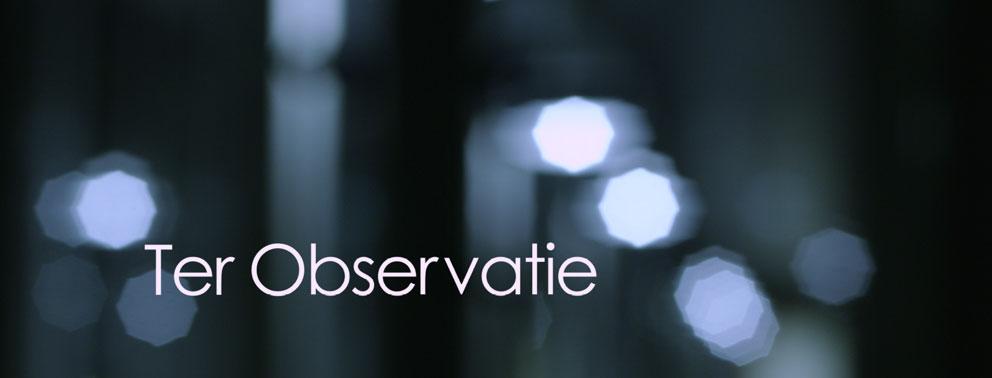 Ter Observatie (NTR KORT)