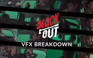 VFX BREAKDOWN –  Black Out