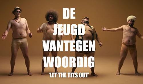 De Jeugd Van Tegenwoordig – Let The Tits Out